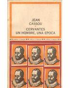 Cervantes: un hombre, una epoca - Cassou, Jean
