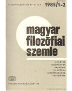 Magyar filozófiai szemle 1985 (teljes) - Lendvai L. Ferenc, Fehér M. István, Tengelyi László, Áron László