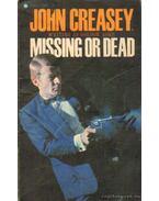 Missing or dead - Creasey, John