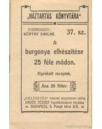 A burgonya elkészítése 25 féle módon - Kürthy Emilné (szerk.)