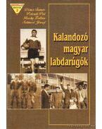 Kalandozó magyar labdarúgók - Peterdi Pál, Dénes Tamás, Rochy Zoltán, Selmeci József
