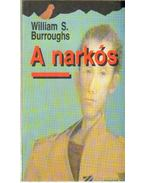 A narkós - Burroughs, William S.