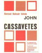 John Cassavetes - Karcsai Kulcsár István