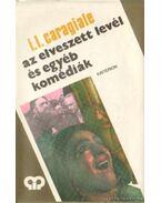 Az elveszett levél és egyéb komédiák - Caragiale, I. L.