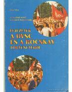 A football-tértől a nemzeti bajnokságig - Fejezetek a DVSC és a Bocskay történetéből - Filep Tibor