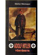 Adolf Hitler története - Niemayer, Stefan
