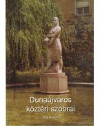 Dunaújváros köztéri szobrai - Várnai Gyula, Gyöngyössy Csaba