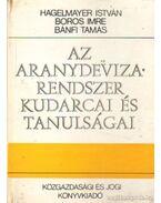 Az aranydeviza-rendszer kudarcai és tanulságai - Boros Imre, Bánfi Tamás, Hegelmayer István
