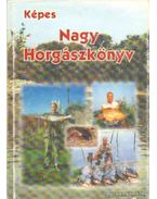 Képes nagy horgászkönyv - Oggolder Gergely
