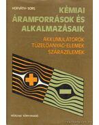 Kémimai áramforrások és alkalmazásaik - Dr. Sors László, Horváth Pál