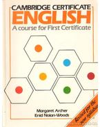 Cambridge Certificate English - A course for First Certificate - Archer, Margaret, Nolan-Woods, Enid