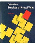 English Idioms: Exercises on Phrasal Verbs - JENNIFER SEIDL