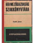 Gyepgazdákodás - Szabó János