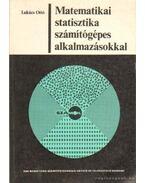 Matematikai statisztika számítógépes alkalmazásokkal - Lukács Ottó