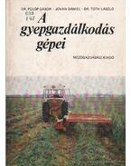 A gyepgazdákodás gépei - Tóth László, Fülöp Gábor, Jován Dániel