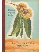 Gesztenye, mandula, mogyoró - Maliga Pál, Porpáczy Aladár, Mohácsy Mátyás