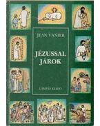 Jézussal Járok - Jean Vanier