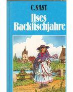 Ilses Backfischjahre - Nast, Clara