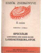 Speciális labdarugó, kézi-kosár és röp- labdagyakorlatok - Hargitay György