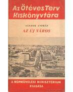 Az új város - Sándor András