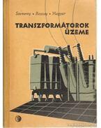 Transzformátorok üzeme - Magyar Bálint, Dr. Szemerey Zoltán, Bozzay Ödön
