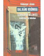 Balkáni krónika - Kőbányai János
