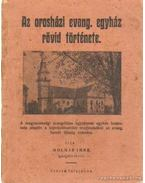 Az orosházi Evang. egyház rövid története - Molnár Imre