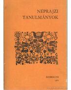 Néprajzi tanulmányok - Balassa Iván, Ujváry Zoltán