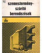 Szemestermény-szárító berendezések - Pénzes István