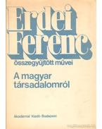 A magyar társadalomról - Erdei Ferenc
