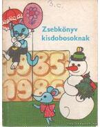 Zsebkönyv kisdobosoknak 1985/86. - Több szerző, Papp György, Halász Tünde (szerk.)
