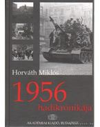 1956 hadikrónikája - Horváth Miklós