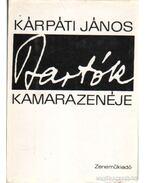 Bartók kamarazenéje - Kárpáti János