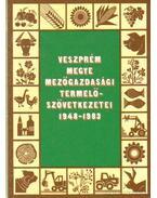 Veszprém megye mezőgazdasági termelőszövetkezetei 1948-1983 - Turai Lajos-Gáncs Lajos Dr., József Farkas