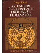 Az emberi és szervezeti erőforrás fejlesztése - Varga Károly