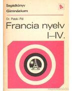 Francia nyelv I-IV. - Segédkönyv a francia nyelv tanításához a gimnáziumban - Dr. Pataki Pál
