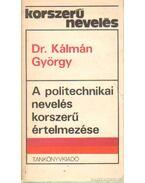 A politechnikai nevelés korszerű értelmezése - Kálmán György