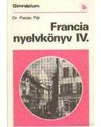 Francia nyelvkönyv IV. - Dr. Pataki Pál