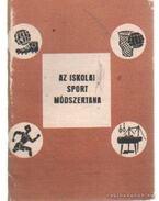 Az iskolai sport módszertana - Nádori László