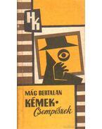 Kémek - Csempészek - Mág Bertalan