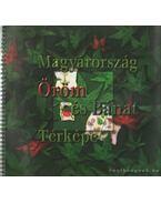 Magyarország öröm és bánat térképe - Vekerdy Tamás, Dózsa Tamás, Horwath Éva, Vásárhelyi Judit
