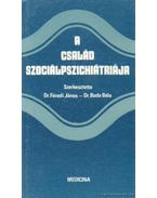 A család szociálpszichiátriája - Buda Béla, Füredi János