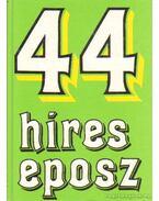 44 híres eposz - Székely Éva