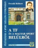 A TF és a magyar sport belülről - Frenkl Róbert