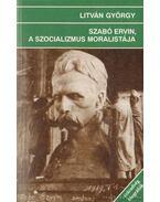 Szabó Ervin, a szocializmus moralistája - Litván György