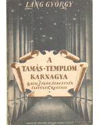 A Tamás-templom karnagya I-III. kötet - Láng György