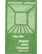 Drámaíró, színház, társadalom - Arthur Miller