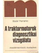A traktormotorok diagnosztikai vizsgálata - Boór Ferenc