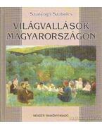 Világvallások Magyarországon - Szunyogh Szabolcs