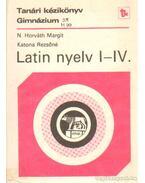 Tanári kézikönyv a latin nyelv tanításához a gimnázium I-IV. osztályában - Katona Rezsőné, N. HORVÁTH MARGIT
